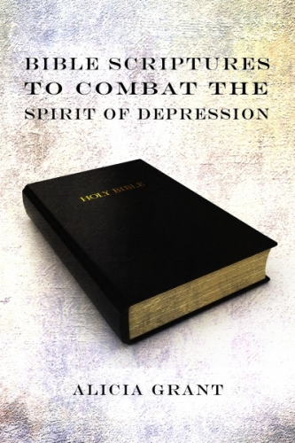 Bible Scriptures To Combat The Spirit Of Depression