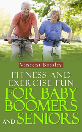 Fitness and Exercise Fun for Baby Boomers and Seniors
