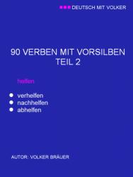 DMV - 90 VERBEN MIT VORSILBEN/ TEIL 2