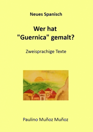 Wer hat 'Guernica' gemalt?