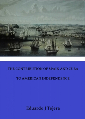 The Contribution of Spain and Cuba to American Independence