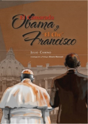 El Camarada Obama y el 'Che' Francisco