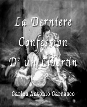 La Derniére Confession D' un Libertin