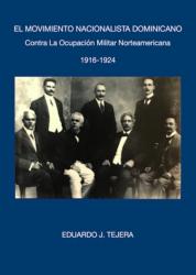 El Movimiento Nacionalista Dominicano 1916-1924