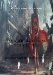 Las Guerras, El Sexo y La Politica