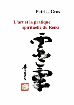 L'art et la pratique spirituelle du Reiki