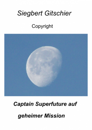 Captain Superfuture auf geheimer Mission