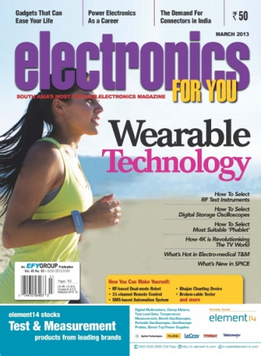 Electronics For You, March 2013