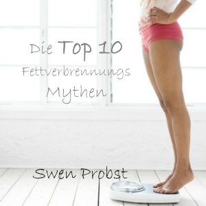 Die Top 10 Fettverbrennungs-Mythen