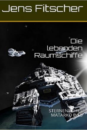 Die lebenden Raumschiffe Bd.3