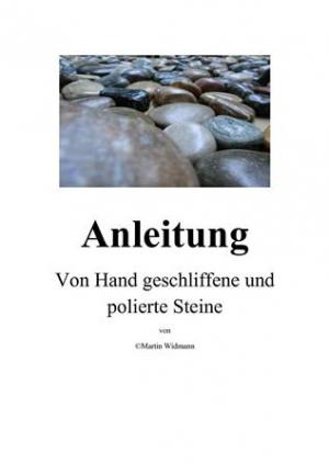 Anleitung - Von Hand geschliffene und polierte Steine
