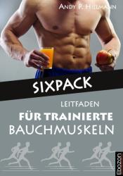 Sixpack – Leitfaden für trainierte Bauchmuskeln