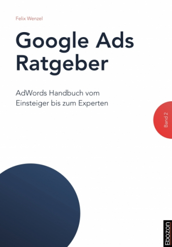 Google Ads Ratgeber (Band 2)