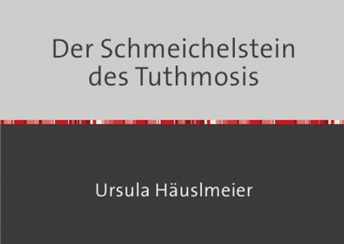 Der Schmeichelstein des Tuthmosis