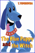 The Blue Puppy and the Witch. Magical Fairy Tale Adventures