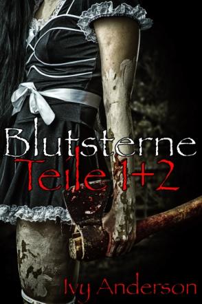 Blutsterne. Olga + Lust und Leid. Vampire-Mystery-Thriller