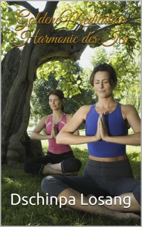 Goldene Meditation Harmonie des Ich: Entspannung Yoga Tantra