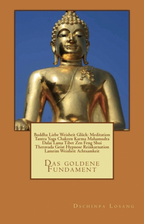 Buddha Liebe Weisheit Glück. Das goldene Fundament