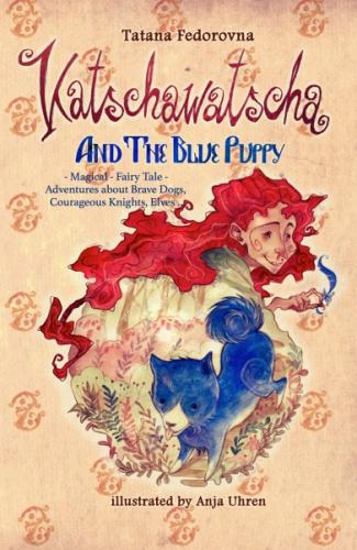 Katschawatscha and the Blue Puppy. Magical Fairy Tale