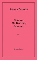 Scream, My Darling, Scream!