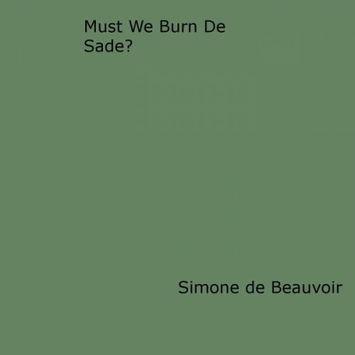 Must We Burn de Sade?