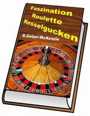 Faszination Roulette Kesselgucken