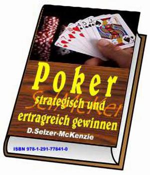 Poker strategisch und ertragreich gewinnen