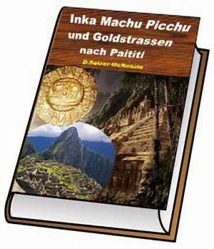 Inka Machu Picchu und Goldstrassen nach Paititi