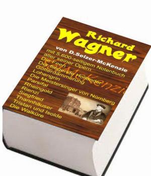Wagner – mit 5600seitigem Notenbuch aller seiner Opern