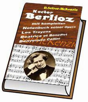 Berlioz Hector – mit kompletten 900-seitigem Notenbuch aller