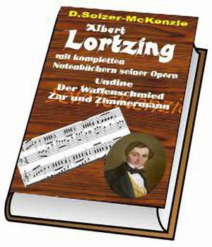 Lortzing – mit 750seitigem Notenbuch aller seiner Opern