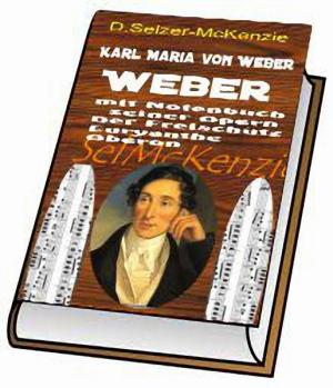 Weber – mit 900seitigem Notenbuch aller seiner Opern