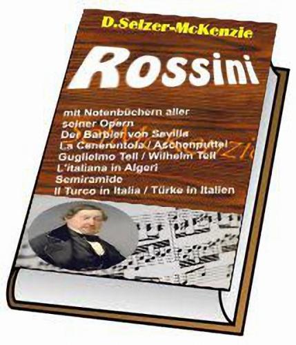Rossini – mit 1800seitigem Notenbuch aller seiner Opern
