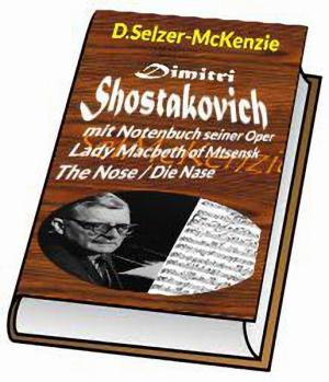 Shostakowitsch – mit kompletten Notenbuch seiner Opern