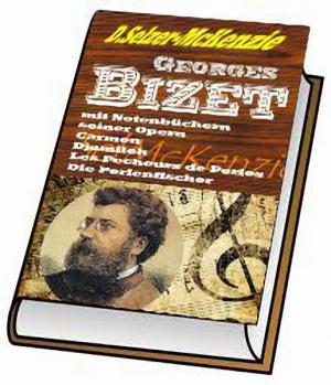 Bizet Georges – mit kompletten Notenbuch seiner Opern
