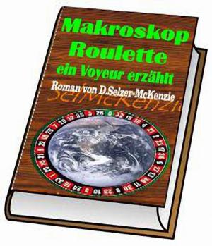 Makroskop Roulette – ein Voyeur erzählt