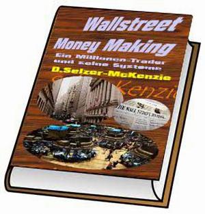 Wallstreet Money Making – ein Millionentrader und seine Syst