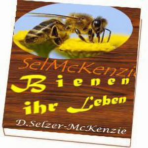 Bienen - ihr Leben - Das Leben der Bienen