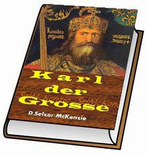 Karl der Große Karl der Grosse