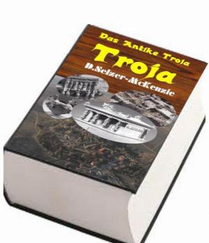 Troja - Das Antike Troja