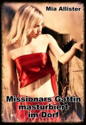 Missionars Gattin masturbiert im Dorf