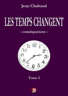 LES TEMPS CHANGENT - Tome 2