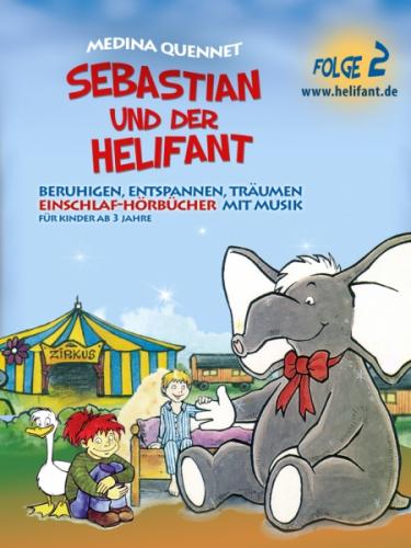 Sebastian & der Helifant Folge2 (Einschlafhörbuch mit Musik)
