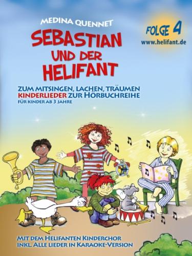 Sebastian & der Helifant Folge4 (Kinderlieder der Hörbücher)