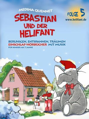 Sebastian & der Helifant Folge5 (Einschlafhörbuch mit Musik)