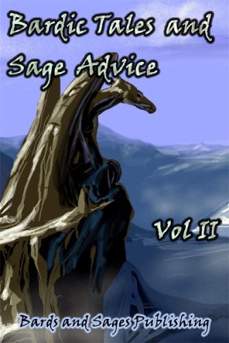 Bardic Tales and Sage Advice (Vol. II)
