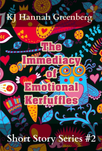 The Immediacy of Emotional Kerfuffles