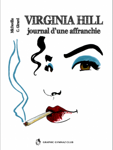 Virginia Hill, journal d'une affranchie.