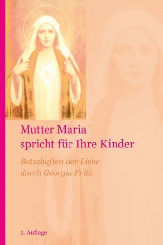 Mutter Maria spricht für Ihre Kinder