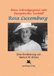 Rosa Luxemburg - Rotes Schreckgespenst & europ. Vorbild